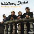 PETER BERRY & THE SHAKE SET - Wildberry Shake!
