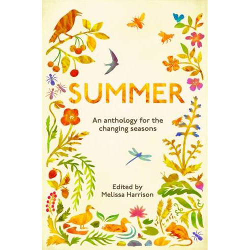 Summer: An Anthology for the Changing Seasons, ed by Melissa Harrison
