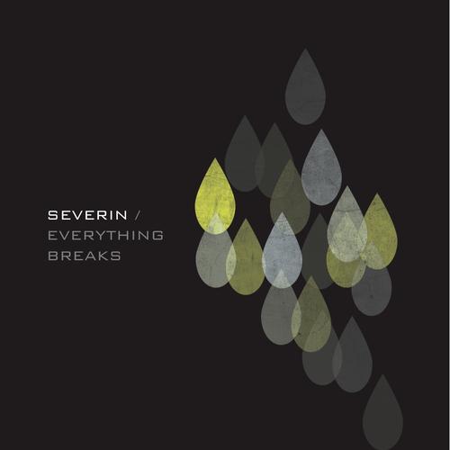 SEVERIN - Everything Breaks