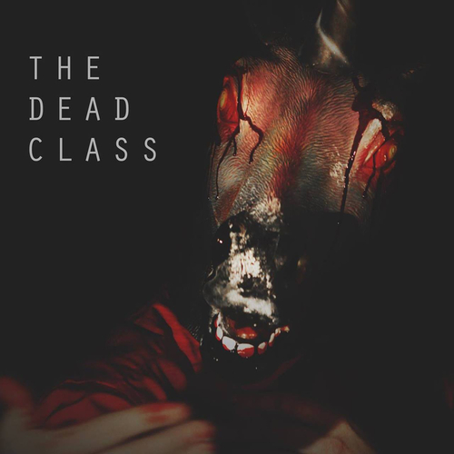 The Dead Class - Horrorshow