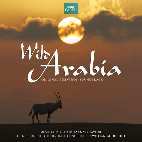 Barnaby Taylor & The BBC Concert Orchestra - Wild Arabia