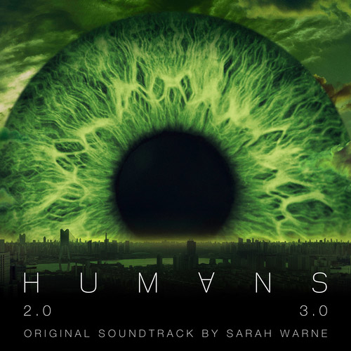 Sarah Warne - Humans Series 2 & 3 (Original Television Soundtrack)