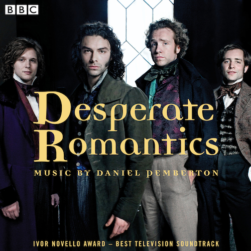 Daniel Pemberton - Desperate Romantics: Original Soundtrack From The BBC TV Series