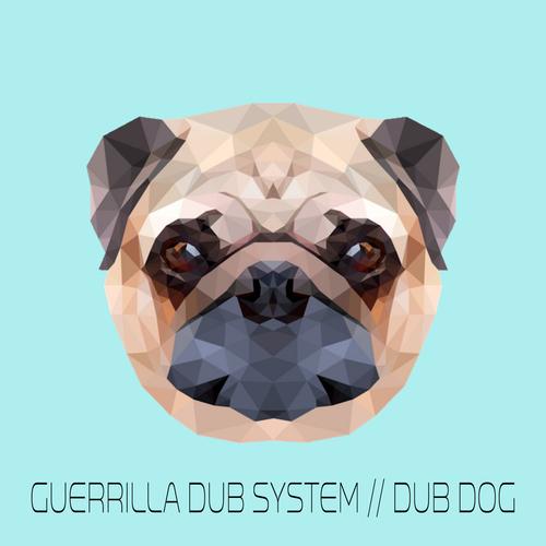Guerrilla Dub System - Dub Dog