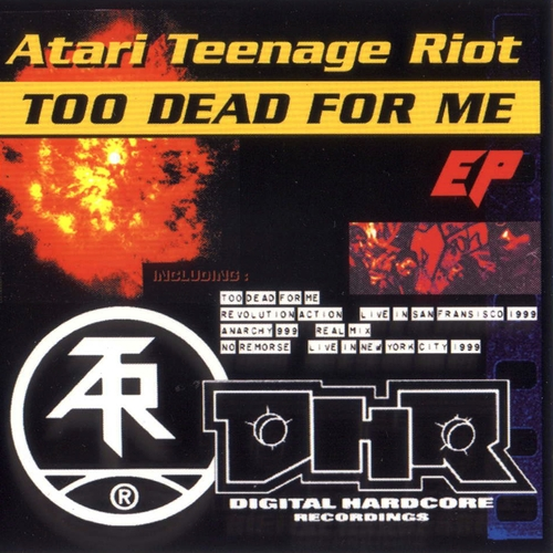 Atari Teenage Riot - Too Dead for Me