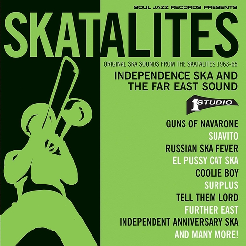 [Soul Jazz Records presents] Skatalites: Independence Ska and the Far East Sound