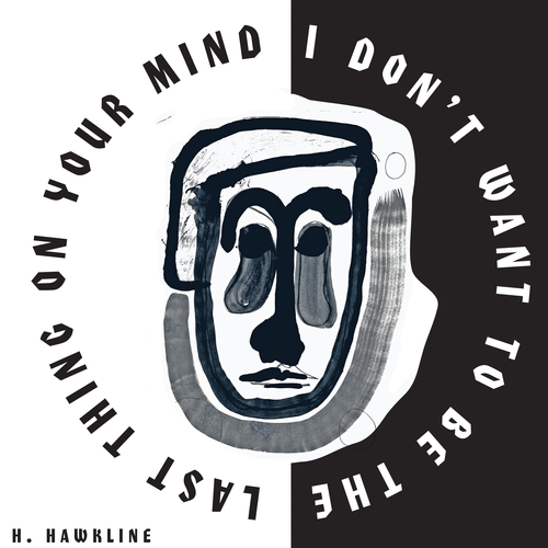 H Hawkline - Last Thing On Your Mind