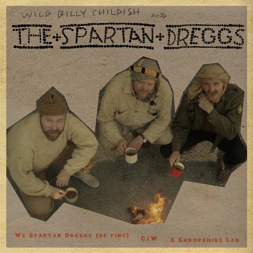 Wild Billy Childish & The Spartan Dreggs - We Spartan Dreggs (Be Fine)