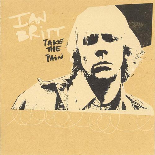 Ian Britt - Take The Pain