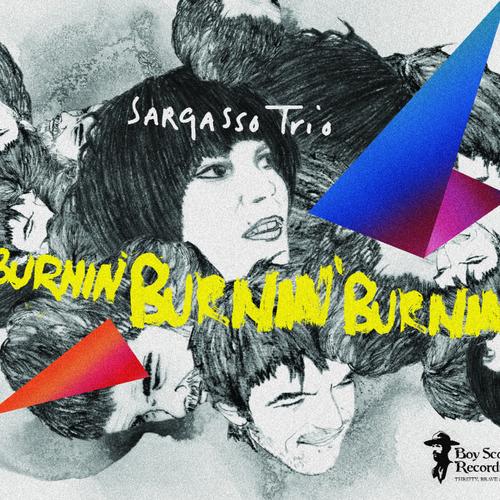 Sargasso Trio - Burnin' Burnin' Burnin'