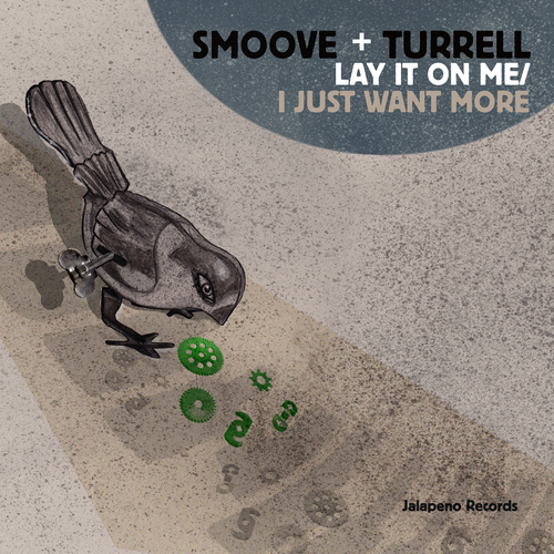 Smoove & Turrell - Lay It On Me / I Just Want More