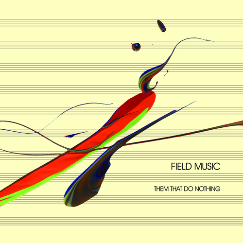 Field Music - Them That Do Nothing