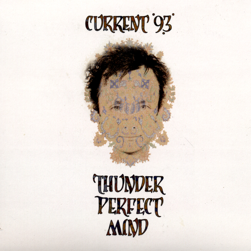 Current 93 - Thunder Perfect Mind