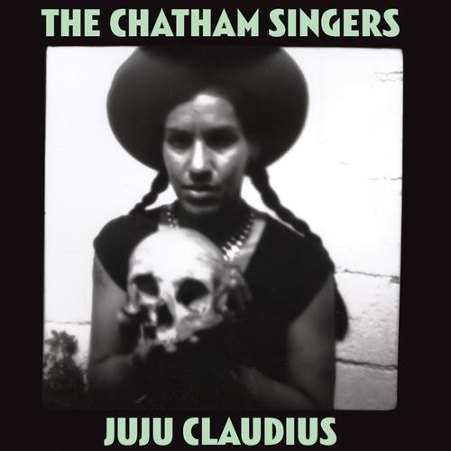 The Chatham Singers - Juju Claudius