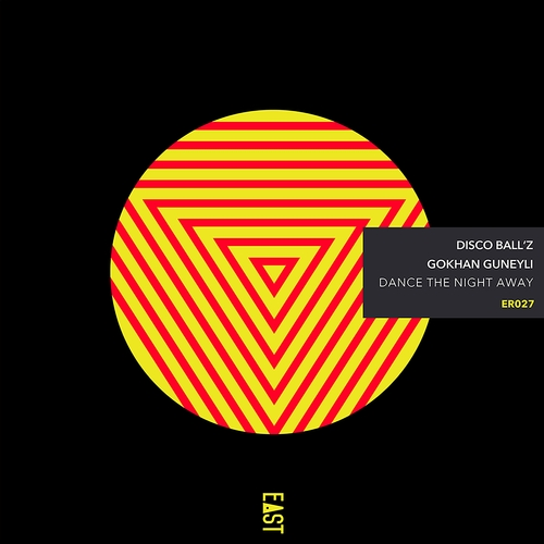 Disco Ball'Z, Gokhan Guneyli - Dance the Night Away