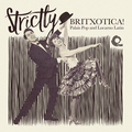 Strictly Britxotica!
