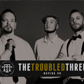 TROUBLED THREE, THE - Moving On