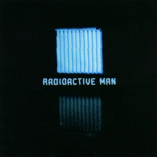 Radioactive Man - Radioactive Man