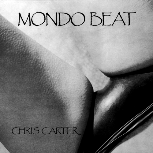 Chris Carter - Mondo Beat