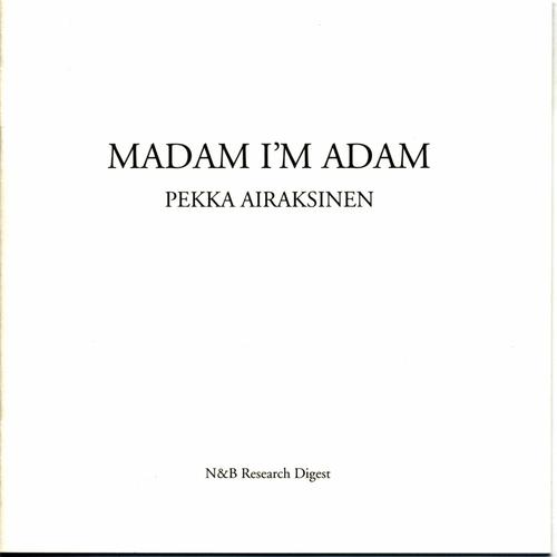Pekka Airaksinen - Madam I'm Adam