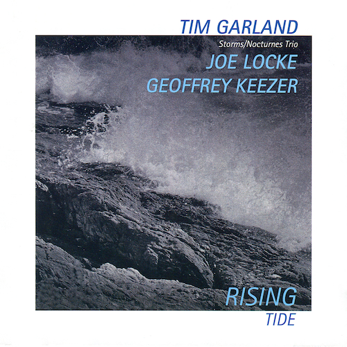 Tim Garland and Geoff Keezer and Joe Locke - Rising Tide