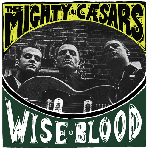 Thee Mighty Caesars - Wiseblood
