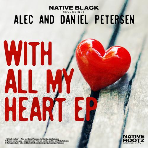 Alec Petersen and Daniel Petersen - With All My Heart
