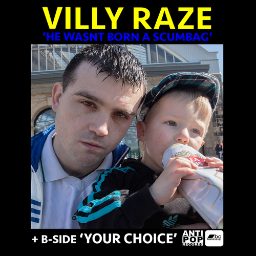 Villy Raze - He Wasn't Born a Scumbag / Your Choice