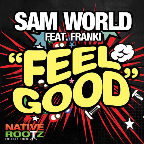 Sam World feat. Franki - Feel Good