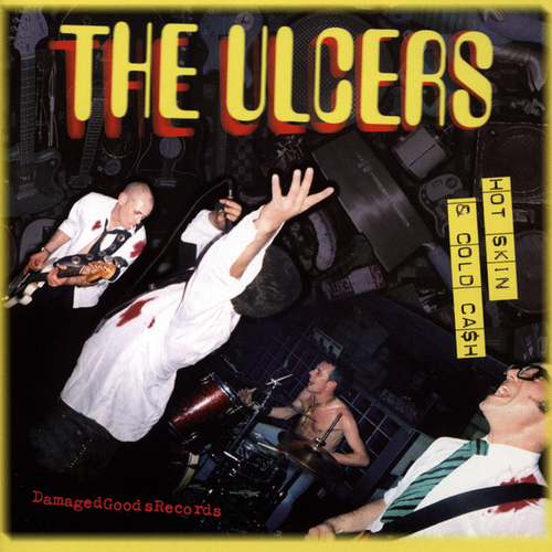 The Ulcers - Hot Skin and Cold Ca$h