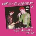 V/A BORED TEENAGERS Vol.7 - Rare UK Punk Rock 1977-82