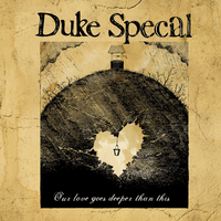 Duke Special - Our Love Goes Deeper / No Cover Up