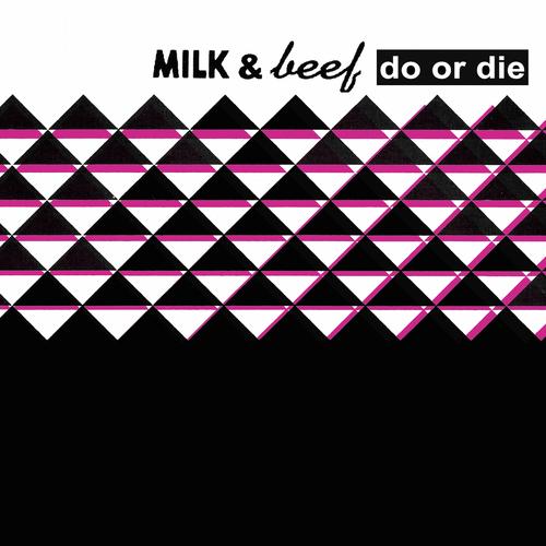 Milk & Beef - Do or Die (Resurrection)