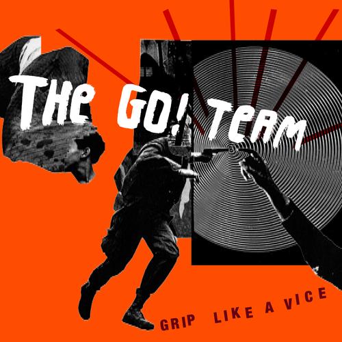 The Go! Team - Grip Like A Vice (CDS)