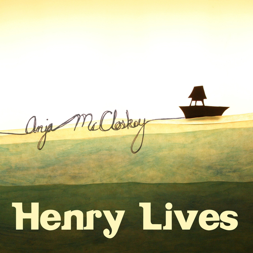 Anja McCloskey - Henry Lives