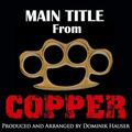 Copper: Main Title