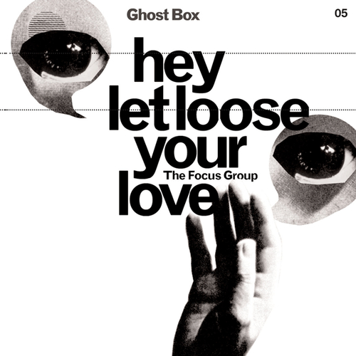 The Focus Group - Hey Let Loose Your Love