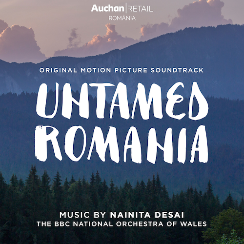 Nainita Desai - Untamed Romania (Original Motion Picture Soundtrack)