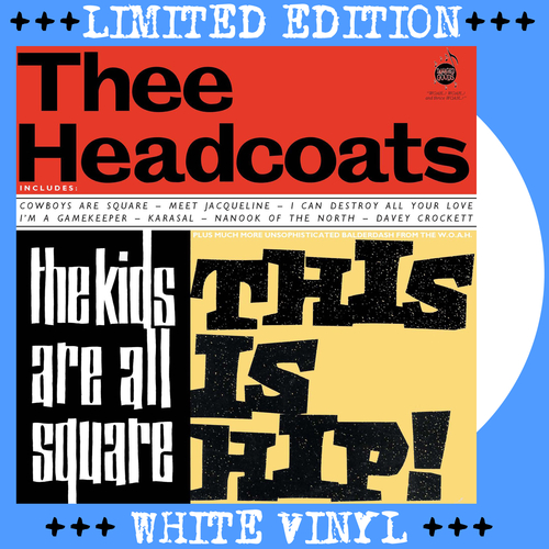 Thee Headcoats - Thee Headcoats - The Kids Are All Square - This Is Hip LP on WHITE VINYL