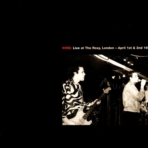 Wire - Live At The Roxy, London (1977) / Live At CBGB Theatre, New York (1978) 2CD