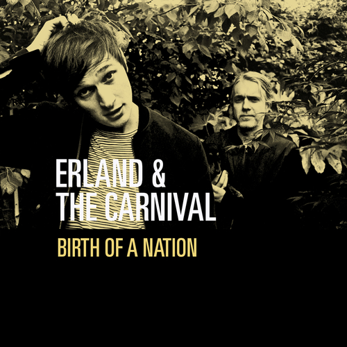 Erland & The Carnival - Birth Of A Nation