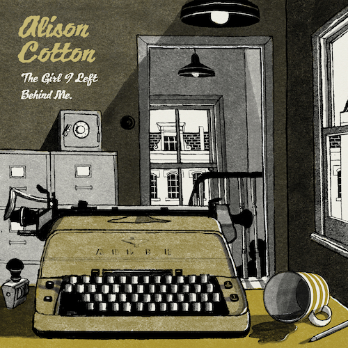 Alison Cotton - The Girl I Left Behind Me