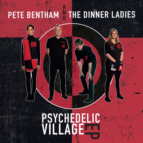 Pete Bentham and The Dinner Ladies - Psychedelic Village