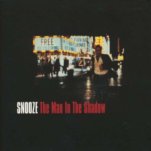 Snooze - The Man In The Shadow