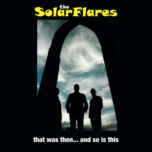 The Solarflares - That Was Then... And So Is This