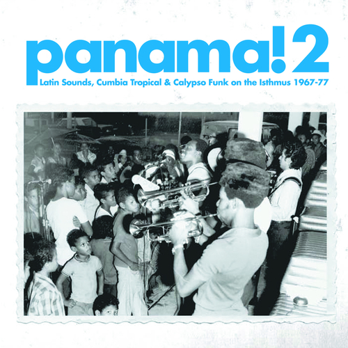 Various Artists - Panama!2 Latin Sounds, Cumbia Tropical & Calypso Funk on the Isthmus 1967-77