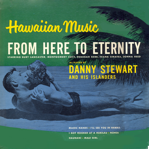 Danny Stewart and His Islanders - From Here to Eternity: Music from the Soundtrack
