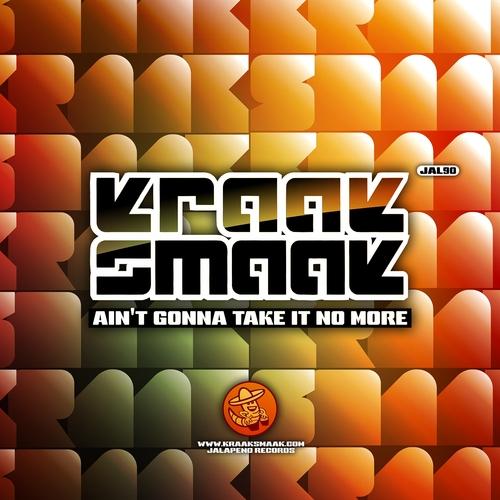 Kraak & Smaak - Ain't Gonna Take It No More