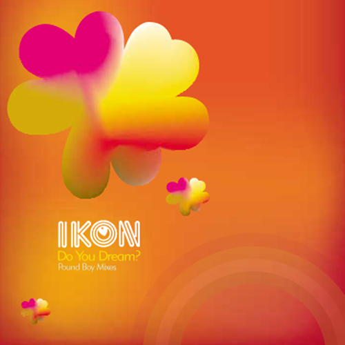 Ikon - Do You Dream (Pound Boys Mixes)