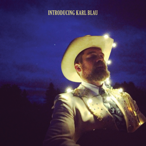 Introducing Karl Blau